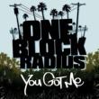 One Block Radius You Got Me