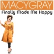 Macy Gray Finally Made Me Happy