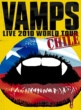 VAMPS VAMPS LIVE 2010 WORLD TOUR CHILE