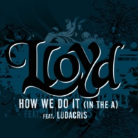 "Lloyd How We Do It ""In The A"" (feat.Ludacris) [Clean]"