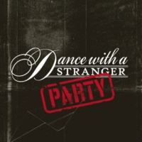 Dance With A Stranger Party