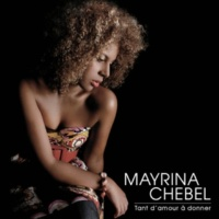 Mayrina Chebel Tant D'Amour A Donner