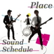Sound Schedule PLACE