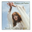Florence + The Machine What The Water Gave Me