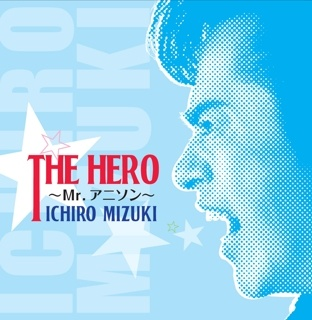 THE HERO �`Mr.�A�j�\���`