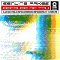 Genuine Fakes  Because Of You(Claes Rosen Dub Remix)