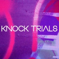 KNOCK TRIALS WHAT FOR?