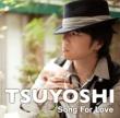 TSUYOSHI Song For Love
