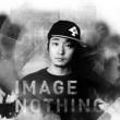 カクマクシャカ Image Nothing feat. K2Y from 耳切坊主