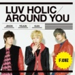 F.CUZ LUV HOLIC/AROUND YOU