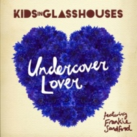 Kids In Glass Houses Undercover Lover (Feat. Frankie Sandford) [Jeremy Wheatley Mix]