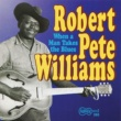 Robert Pete Williams Wife And Farm Blues