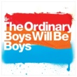 The Ordinary Boys Boys Will Be Boys