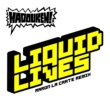 Hadouken! Liquid Lives (Gutter Mix by Aaron LaCrate and Debonair Samir Remix)