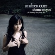 Andrea Corr Shame On You [to keep my love from me]