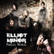 Elliot Minor Parallel Worlds