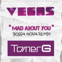 Vegas & Tomer G Mad About You [Bossa Nova Remix]
