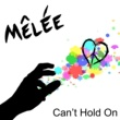 Melee Can't Hold On (DMD Single)
