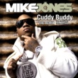 Mike Jones Cuddy Buddy [feat. Trey Songz, Twista and Lil Wayne] [Remix]