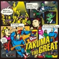 TAKUMA THE GREAT Takuma kawakami