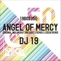 DJ 19 Angel Of Mercy (Loquai Remix)