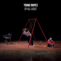 The Young Knives Up All Night