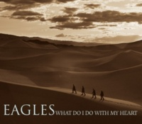 Eagles What Do I Do With My Heart