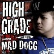 MAD DOGG HIGH GRADE