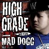 MAD DOGG HIGH GRADE