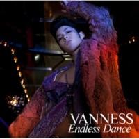 VANNESS(ヴァネス) Endless Dance(Instrumental)