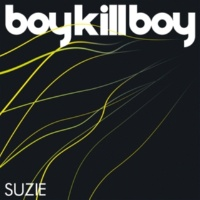 Boy Kill Boy Suzie