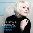 Christina Bjordal Smallest Things