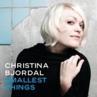 Christina Bjordal Smallest Things