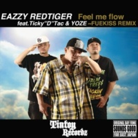 "EAZZY RED TIGER Feel me flow Feat.Ticky""D""Tac&YOZE ~FUEKISS REMIX"