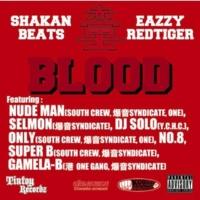 EAZZY REDTIGER BLOOD feat.NUDEMAN,SELMON,DJ SOLO,ONLY,NO.8,SUPER B,GAMELA-B -拳POWA MIX