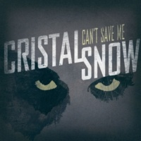 Cristal Snow Can't Save Me (Single Edit)