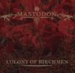 Mastodon Colony Of Birchmen