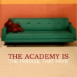 The Academy Is The Phrase That Pays