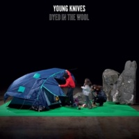 The Young Knives Dyed In The Wool
