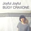 BUGY CRAXONE Joyful Joyful