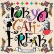 TOKYO CAFE FREAK My Favorite Things feat.HanaH
