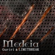 Guriri&LIMITBREAK Medeia