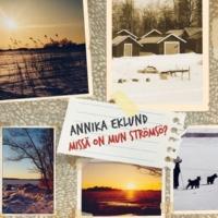 Annika Eklund Missa on mun Stromso?