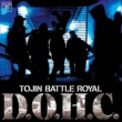 TOJIN BATTLE ROYAL D.O.H.C.