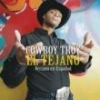 Cowboy Troy El Tejano