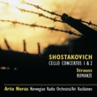 Arto Noras Shostakovich: Cello Cti 1 & 2 * R Strauss: Romance in F