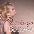 Ichi-Go Believe