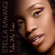 Stella Mwangi Take My Time