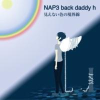NAP3 back daddy h 命の宿る言葉を刻んで