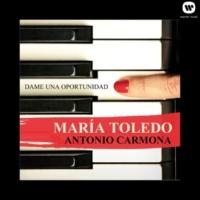 Maria Toledo Dame una oportunidad (feat. Antonio Carmona)